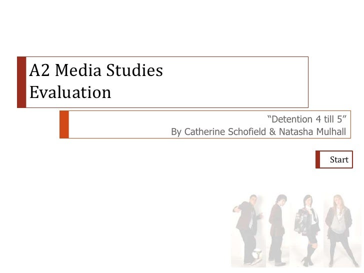 """A2 Media Studies Evaluation                                          """"Detention 4 till 5""""                    By Catherine ..."""