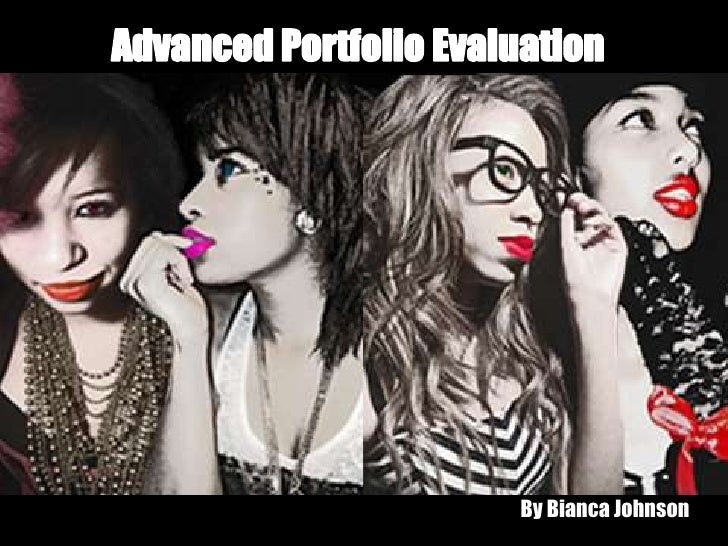 Advanced Portfolio Evaluation<br />Advanced Portfolio Evaluation<br />By Bianca Johnson<br />