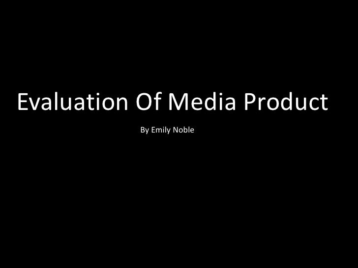 Evaluation Of Media Product By Emily Noble