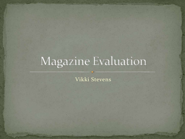 Vikki Stevens<br />Magazine Evaluation<br />