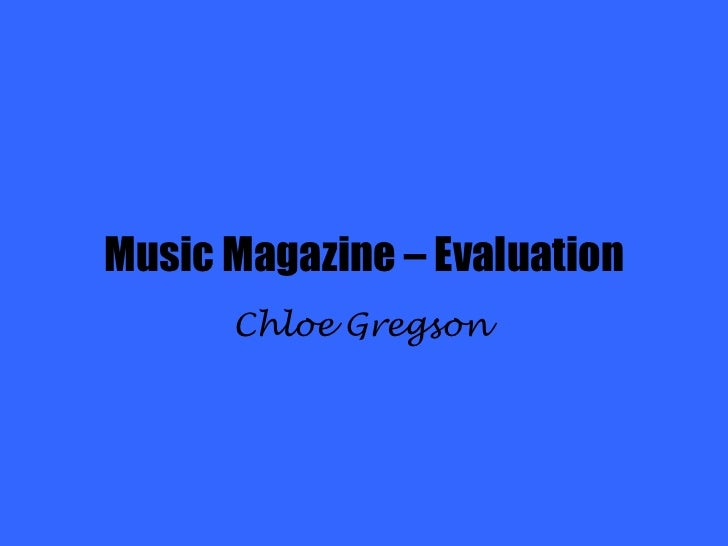 Music Magazine – Evaluation Chloe Gregson