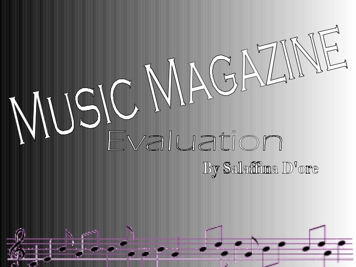 Music Magazine  Evaluation By Salaffina D'ore