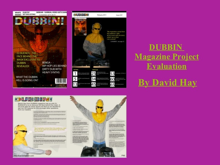 DUBBIN  Magazine Project Evaluation <ul><li>By David Hay </li></ul>