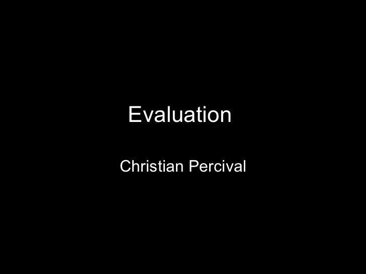Evaluation  Christian Percival
