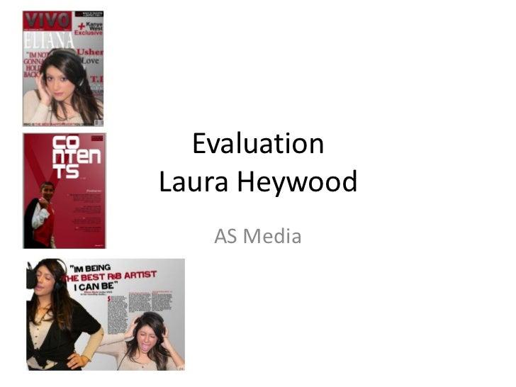 EvaluationLaura Heywood<br />AS Media<br />