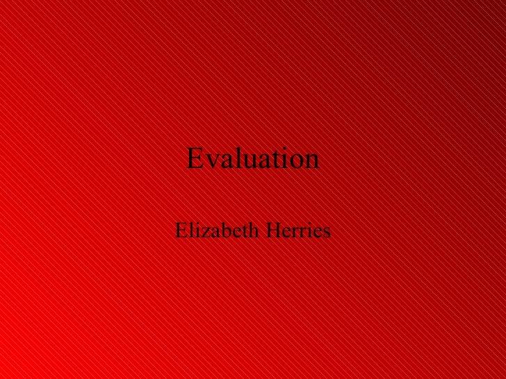 Evaluation Elizabeth Herries