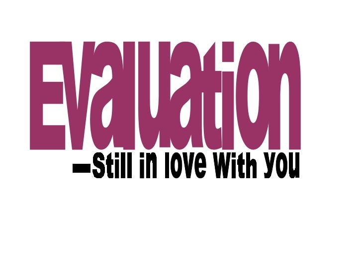Evaluation  Still in love with you  -