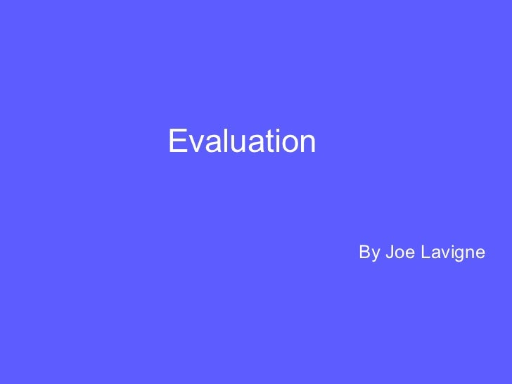 Evaluation By Joe Lavigne