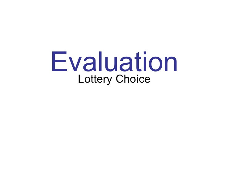 Evaluation Lottery Choice