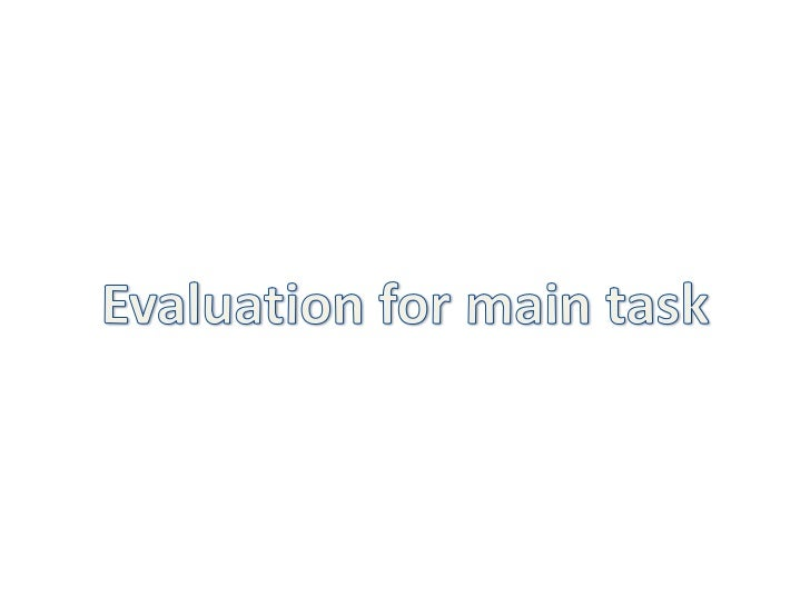 Evaluation for main task<br />