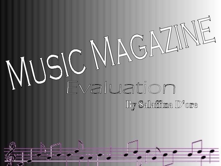Music Magazine  Evaluation By Salaffina D'ore
