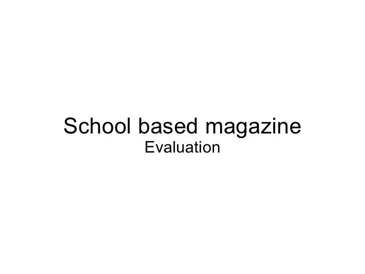 School based magazine  Evaluation