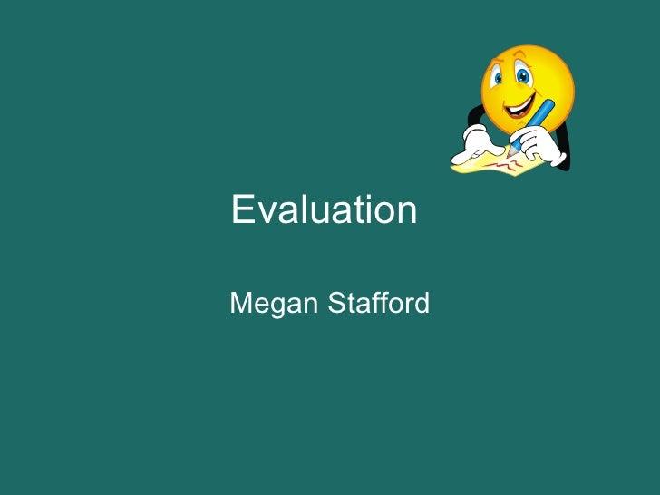 Evaluation   Megan Stafford