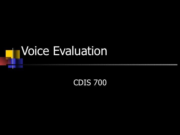 Voice Evaluation CDIS 700