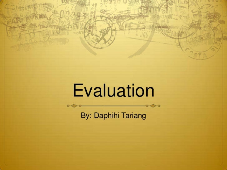 Evaluation By: Daphihi Tariang