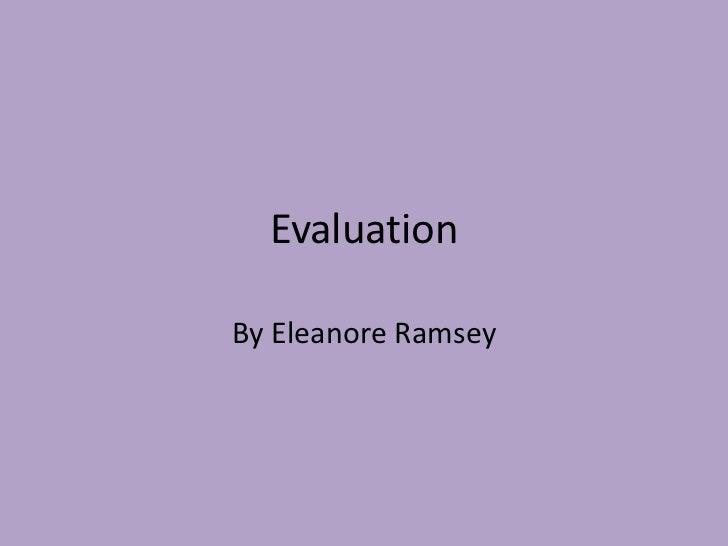 EvaluationBy Eleanore Ramsey
