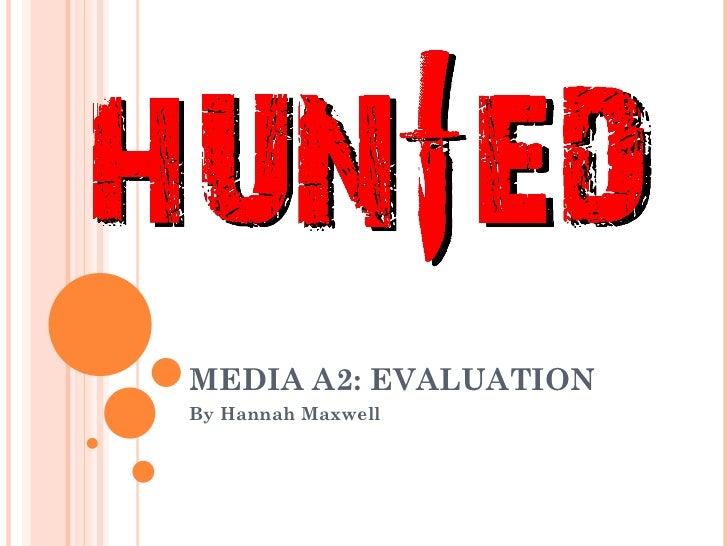 MEDIA A2: EVALUATIONBy Hannah Maxwell