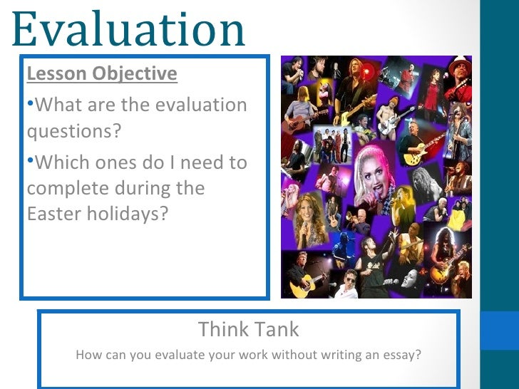 EvaluationLesson Objective•What are the evaluationquestions?•Which ones do I need tocomplete during theEaster holidays?   ...
