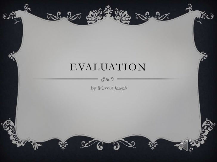 EVALUATION  By Warren Joseph