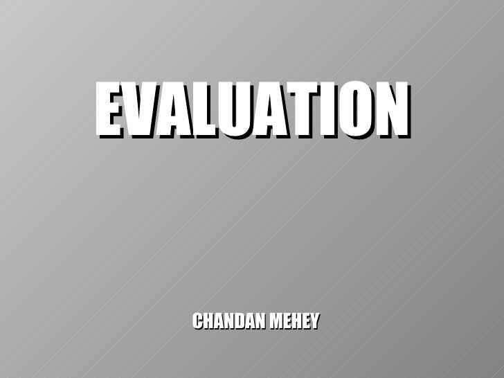 EVALUATION   CHANDAN MEHEY