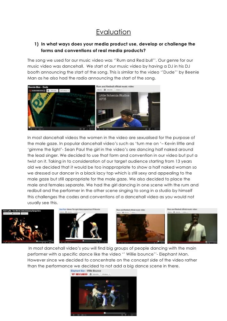 Evaluation   1) In what ways does your media product use, develop or challenge the      forms and conventions of real medi...