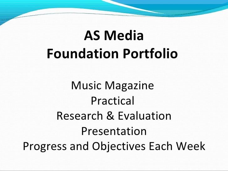 AS Media    Foundation Portfolio         Music Magazine             Practical      Research & Evaluation           Present...