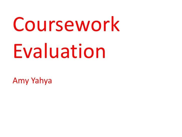 CourseworkEvaluationAmy Yahya