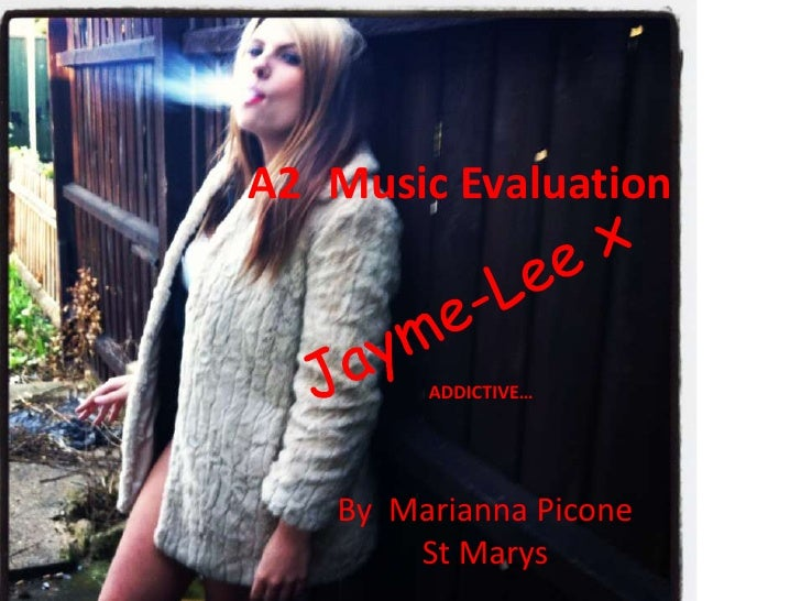A2 Music Evaluation        ADDICTIVE…   By Marianna Picone       St Marys