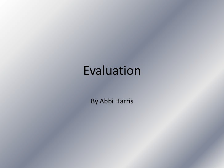 Evaluation By Abbi Harris