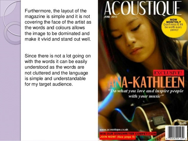 Furthermore, the layout of themagazine is simple and it is notcovering the face of the artist asthe words and colours allo...