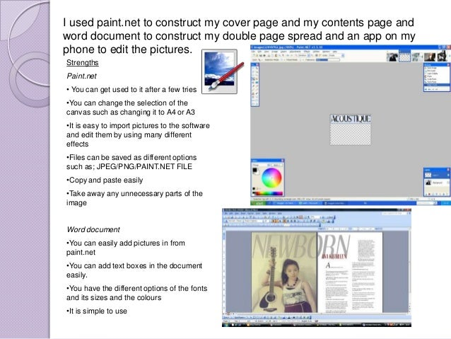 I used paint.net to construct my cover page and my contents page andword document to construct my double page spread and a...