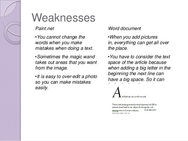 WeaknessesPaint.net                          Word document•You cannot change the             •When you add pictureswords w...