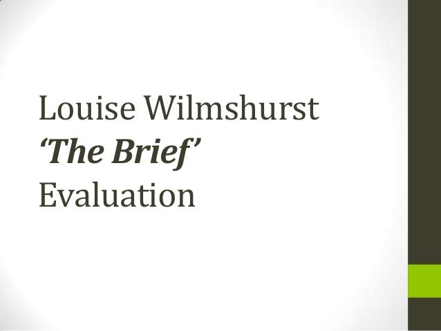 Louise Wilmshurst'The Brief'Evaluation