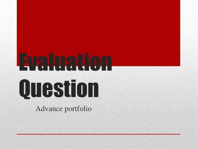 Evaluation Question Advance portfolio