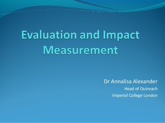 Dr Annalisa Alexander Head of Outreach Imperial College London