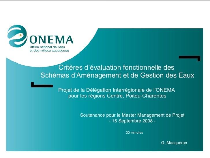 Critères d'évaluation fonctionnelle des  Schémas d'Aménagement et de Gestion des Eaux Projet de la Délégation Interrégiona...