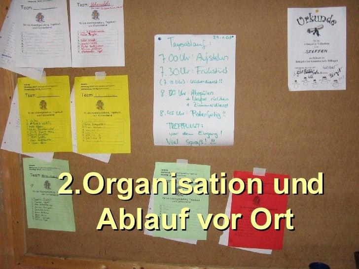 2.Organisation und  Ablauf vor Ort