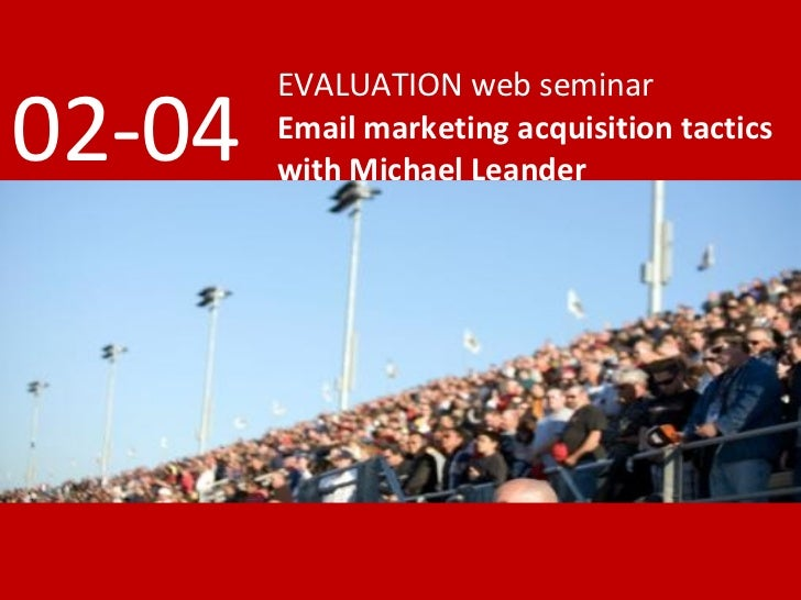 EVALUATION web seminar Email marketing acquisition tactics with Michael Leander 02-04