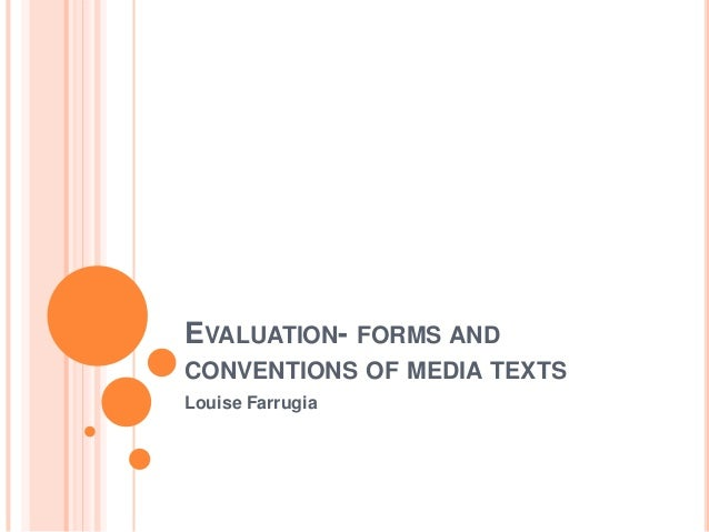 EVALUATION- FORMS ANDCONVENTIONS OF MEDIA TEXTSLouise Farrugia