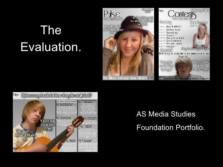 The Evaluation. AS Media Studies  Foundation Portfolio.