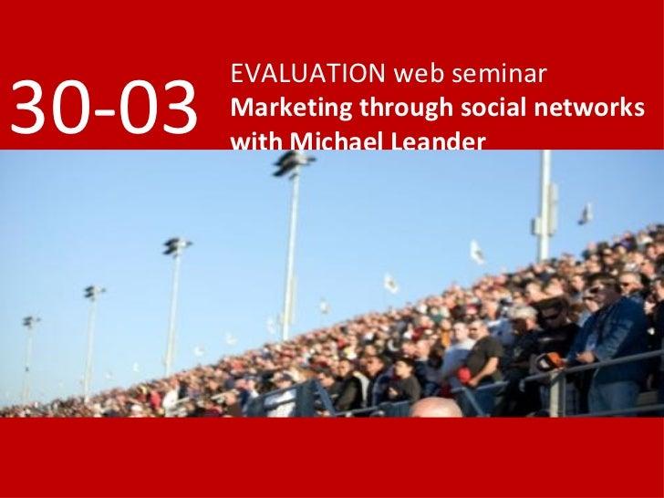 EVALUATION web seminar Marketing through social networks with Michael Leander 30-03
