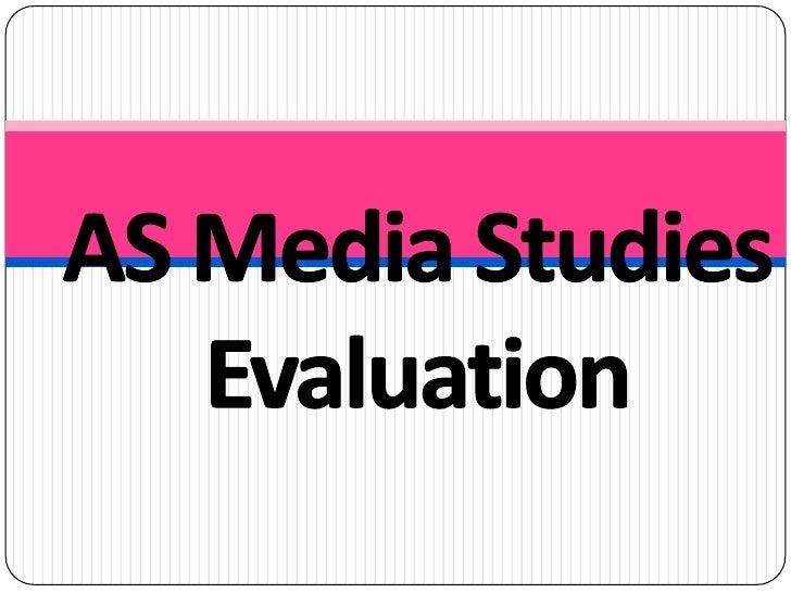 AS Media Studies<br />Evaluation<br />