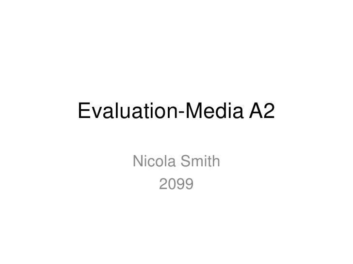Evaluation-Media A2<br />Nicola Smith<br />2099<br />