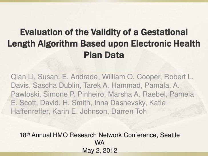 Evaluation of the Validity of a GestationalLength Algorithm Based upon Electronic Health                   Plan DataQian L...