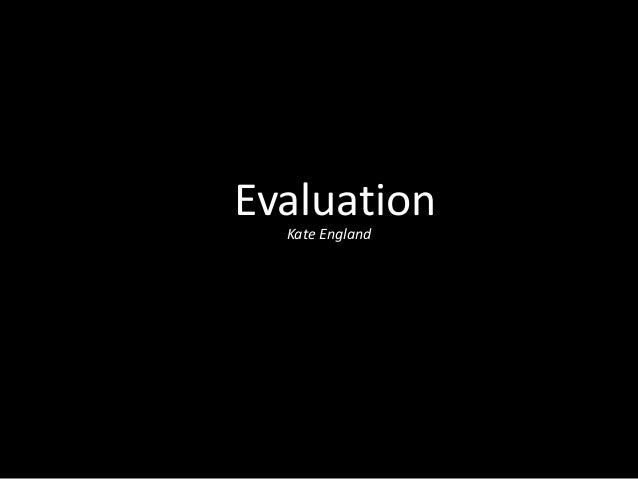 Evaluation Kate England