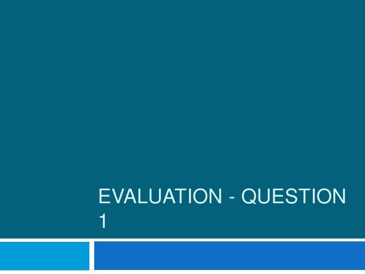 EVALUATION - QUESTION1