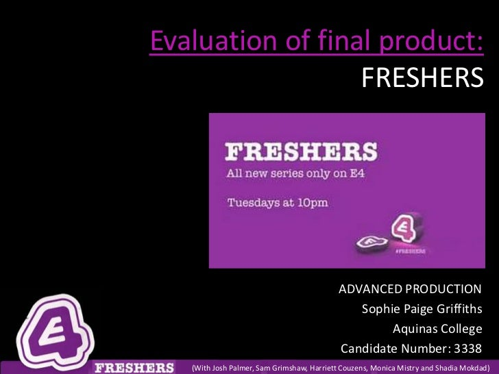 Evaluation of final product:                  FRESHERS                                            ADVANCED PRODUCTION     ...