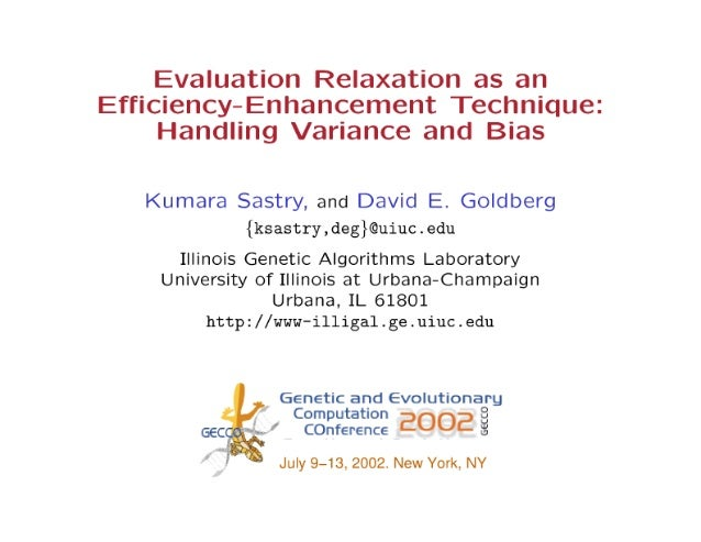 Evaluation Relaxation as an  Efficiency-Enhancement Technique:   Handling Variance and Bias  Kumara Sastry,  and David E. ...