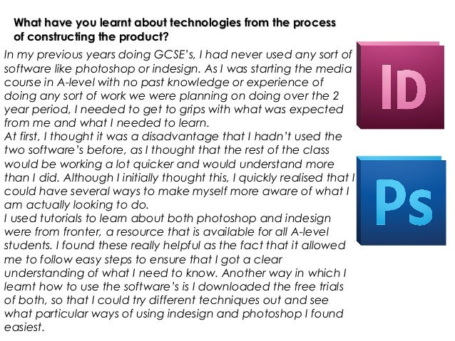 What have you learnt about technologies from the process of constructing the product?In my previous years doing GCSE's, I ...