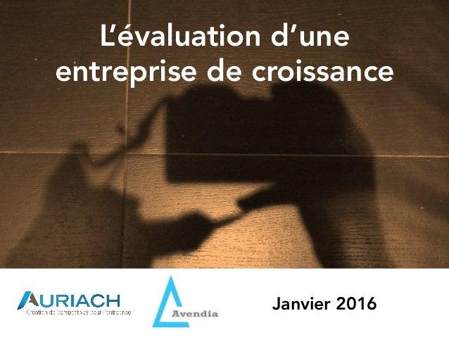 L'évaluation d'une entreprise de croissance Janvier 2016